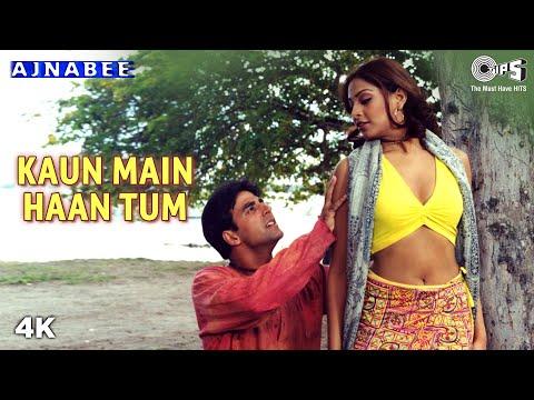 Kaun Main Haan Tum - Ajnabee | Akshay Kumar Kareena Bipasha &...