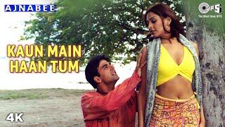 Kaun Main Haan Tum - Ajnabee | Akshay Kumar, Kareena, Bipasha & Bobby | Udit Narayan & Alka Yagnik