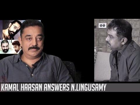 Kamal Haasan answers N.Lingusamy   K Vaaimozhi   Ulaganayagan Tube