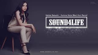 Nahide Babashlı - Korkma Söyle (Mert Kurt Remix)