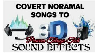 How To Convert MP3 HD Songs Into 3D Songs || Intresting Facts