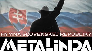 HYMNA SLOVENSKEJ REPUBLIKY - METALINDA (OfficialMETALINDA)