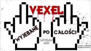 Vexel - Wyjebane Po Całości (Levelon Rmx)