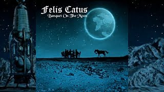 Felis Catus - Banquet On The Moon (Full EP - 2018)