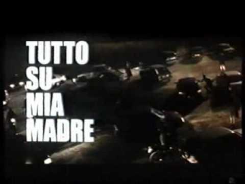 TUTTO SU MIA MADRE (1999) Regia Pedro Almodovar – Trailer Cinematografico
