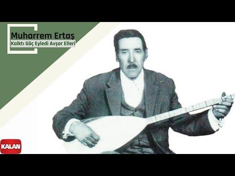 Muharrem Ertaş - Kalktı Göç Eyledi Avşar Elle.mp3