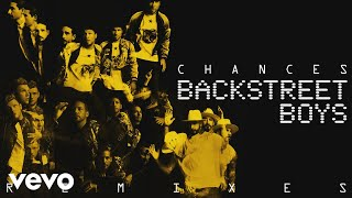 Backstreet Boys - Chances (Hellberg Remix (Audio))
