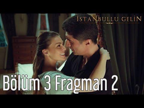 İstanbullu Gelin 3. Bölüm 2. Fragman