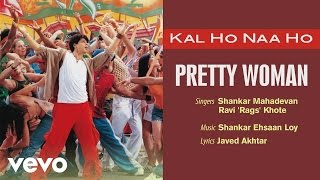 Pretty Woman Best Audio Song - Kal Ho Naa Ho|Shah Rukh Khan|Preity|Shankar Mahadevan