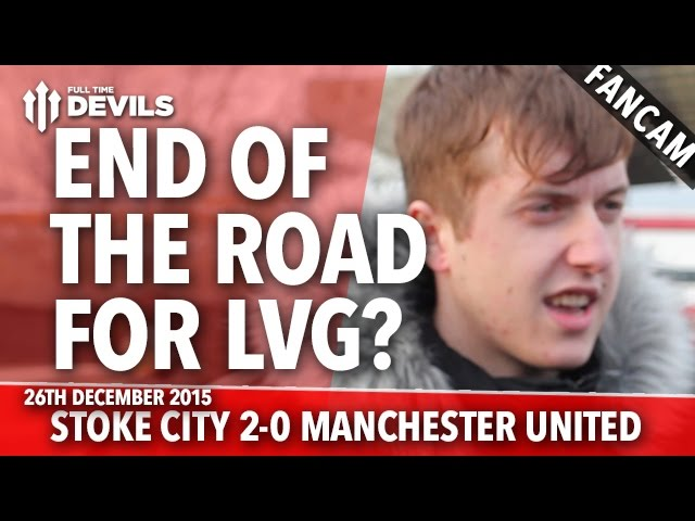 End Of The Road For Louis Van Gaal? | Stoke City 2-0 Manchester United | FANCAM