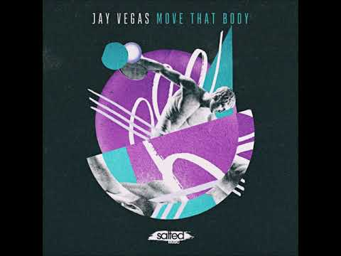 Jay Vegas - Move That Body (Salted Music)