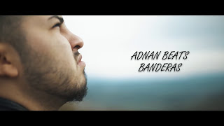 ADNAN BEATS - BANDERAS [Official Video, 2017]