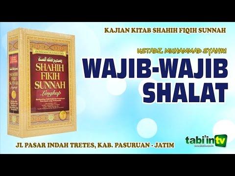 Wajib-Wajib Sholat - Ustadz Muhammad Syahri