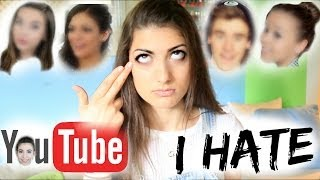 YOUTUBERS THAT I HATE!