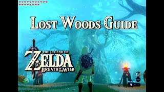 LOST WOODS GUIDE - Zelda: Breath of the Wild