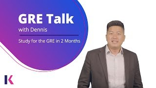 GRE Study Plan: How to study for the GRE in 2 months