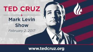 Ted Cruz on the Mark Levin Show | February 2, 2017
