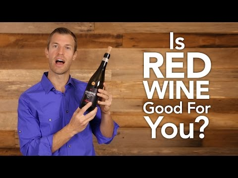 Is Red Wine Good For You?