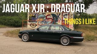 8 Things I Really Like About My Jaguar XJR [DRAGUAR]