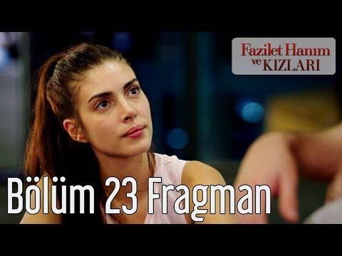 Fazilet Hanım ve Kızları 23. Bölüm Fragman
