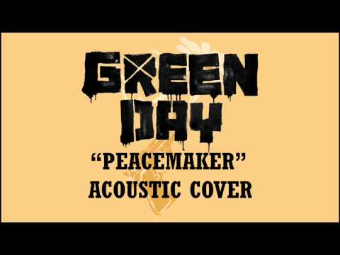 Green Day - Peacemaker Accoustic
