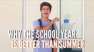 Why the School Year is Better Than Summer | Brent Rivera