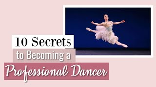 10 Secrets to Becoming a Professional Ballet Dancer | Kathryn Morgan
