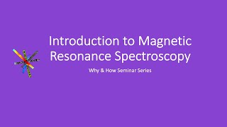 Introduction to Magnetic Resonance Spectroscopy