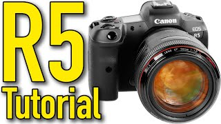 02. Canon EOS R5 Tutorial by Ken Rockwell