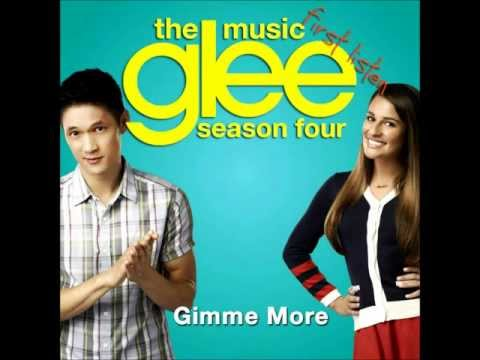 Glee Cast - Gimme More (Britney Spears Cover) Full Version +...