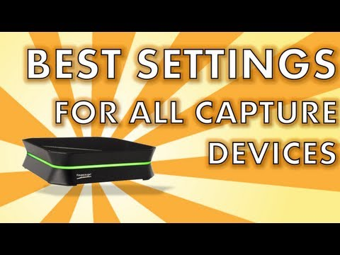 Tutorial: Best Settings for ALL Capture Devices (Roxio. HD PVR. Elgato. AverMedia. EasyCap. Dazzle)