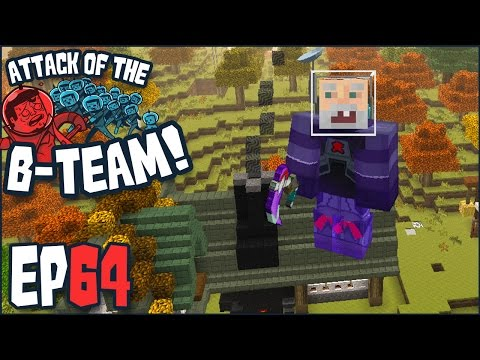 Minecraft - Attack Of The B-Team Ep 64 -