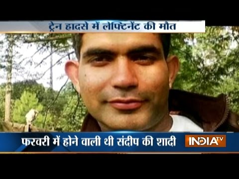 Lieutenant Sandeep Singh Lost his Life in Kanpur Train Accident
