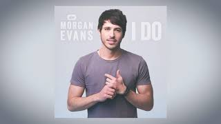 Morgan Evans I Do