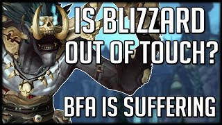 Blizzard Is Out of Touch and BfA Is Suffering For It | WoW Battle for Azeroth