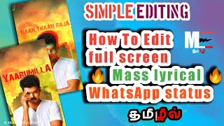How to Edit Full screen 🔥Mass lyrical 🔥 Whatsapp Status In simple way with kinemaster in தமிழ்