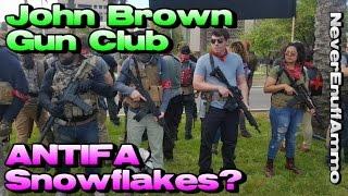 John Brown Gun Club - ANTIFA Snowflakes?