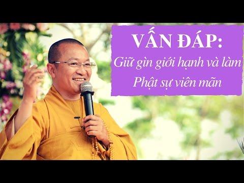 Vấn đáp: Giữ gìn giới hạnh và làm Phật sự viên mãn