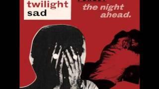 Watch Twilight Sad That Birthday Present video