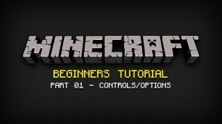 Minecraft Beginners Tutorial - Part 01: Controls/Options