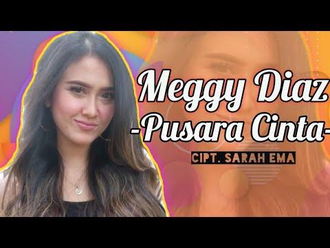 Download Meggy Diaz - Pusara Cinta Rilis Lagu Terbaru #newrelease Mp4 baru