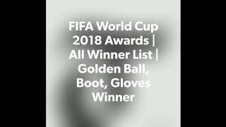 FIFA World Cup 2018 Awards | All Winner List | Golden Ball, Boot, Gloves Winner