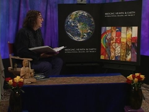 Bridging Heaven & Earth Show # 305: Seventh Annual International Healing Art Project Show