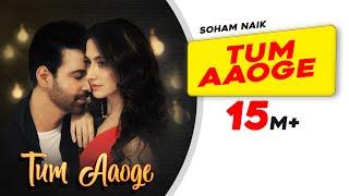 Tum Aaoge | Soham Naik | Aamir Ali | Sanjeeda | Anurag Saikia | Kunaal Vermaa |  Gaana Originals