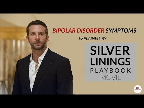 Bipolar Disorder Symptoms Explained By - Silver Linings Playbook  (2012)