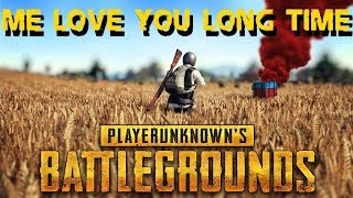 PUBG - Me LOVE You Long Time! (FUNNY Proximity chat & gameplay PlayerUnknown's Battlegrounds)