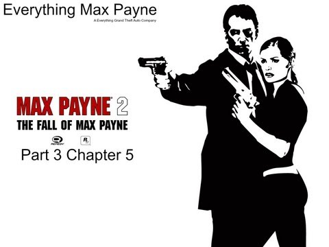 Max Payne 2 Part 3 Chapter 5