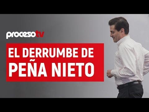 Proceso TV - El derrumbe de Peña Nieto
