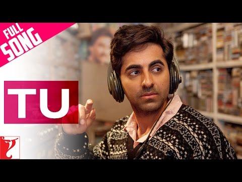 Tu - Full Song - Dum Laga Ke Haisha | Ayushmann Khurrana | Bhumi Pednekar