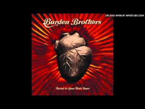 Burden Brothers - Youre So God Damn Beautiful